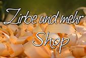 Zirbe und mehr Shop